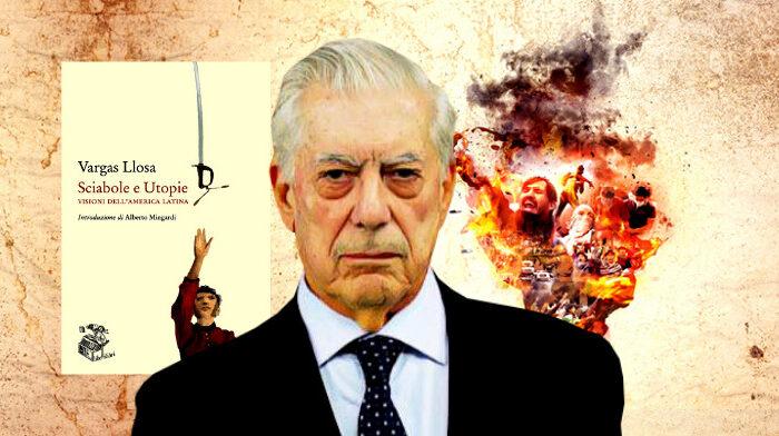 Vargas Llosa e i pericoli delle utopie